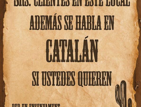 ¡Señores clientes, aquí incluso hablamos en catalán!