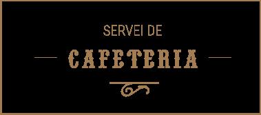 Serveis cafeteria